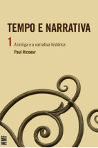 Tempo e narrativa - vol. 1 - a intriga e a narrativa histórica